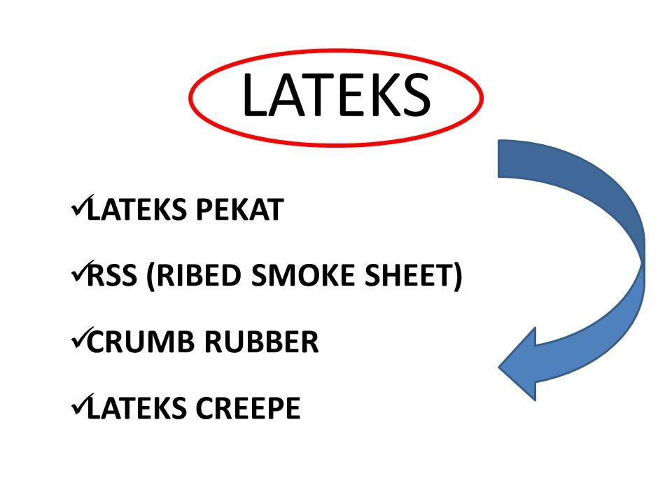 LATEKS LATEKS PEKAT RSS (RIBED SMOKE SHEET) CRUMB RUBBER LATEKS CREEPE