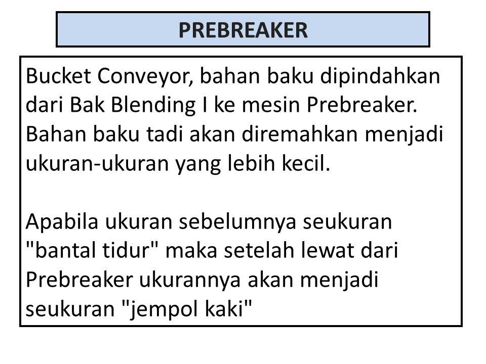 PREBREAKER Bucket Conveyor, bahan baku dipindahkan dari Bak Blending I ke mesin Prebreaker.