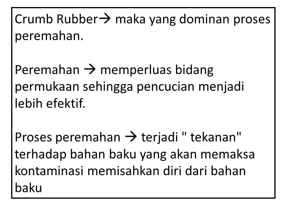 Crumb Rubber maka yang dominan proses peremahan.