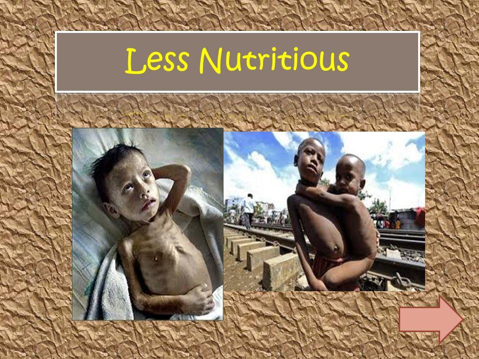 Less Nutritious