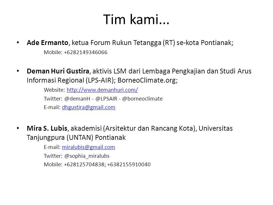 Tim kami... Ade Ermanto, ketua Forum Rukun Tetangga (RT) se-kota Pontianak; Mobile: +6282149346066.