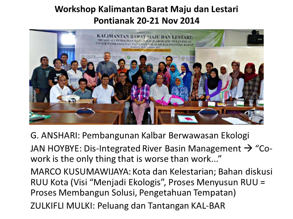 Workshop Kalimantan Barat Maju dan Lestari Pontianak 20-21 Nov 2014