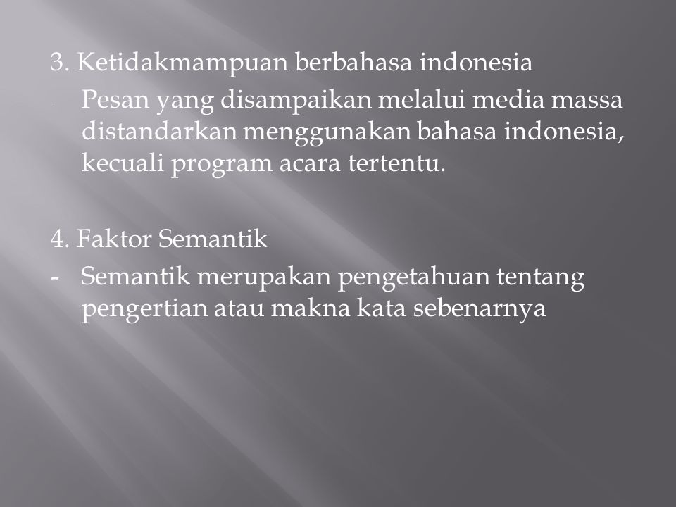 3. Ketidakmampuan berbahasa indonesia