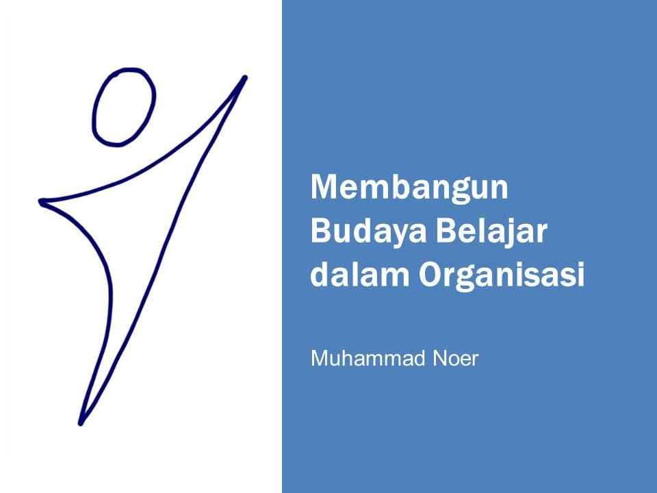Membangun Budaya Belajar dalam Organisasi