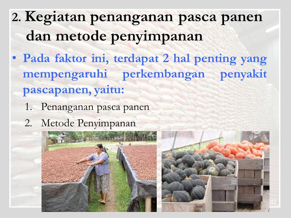 2. Kegiatan penanganan pasca panen dan metode penyimpanan