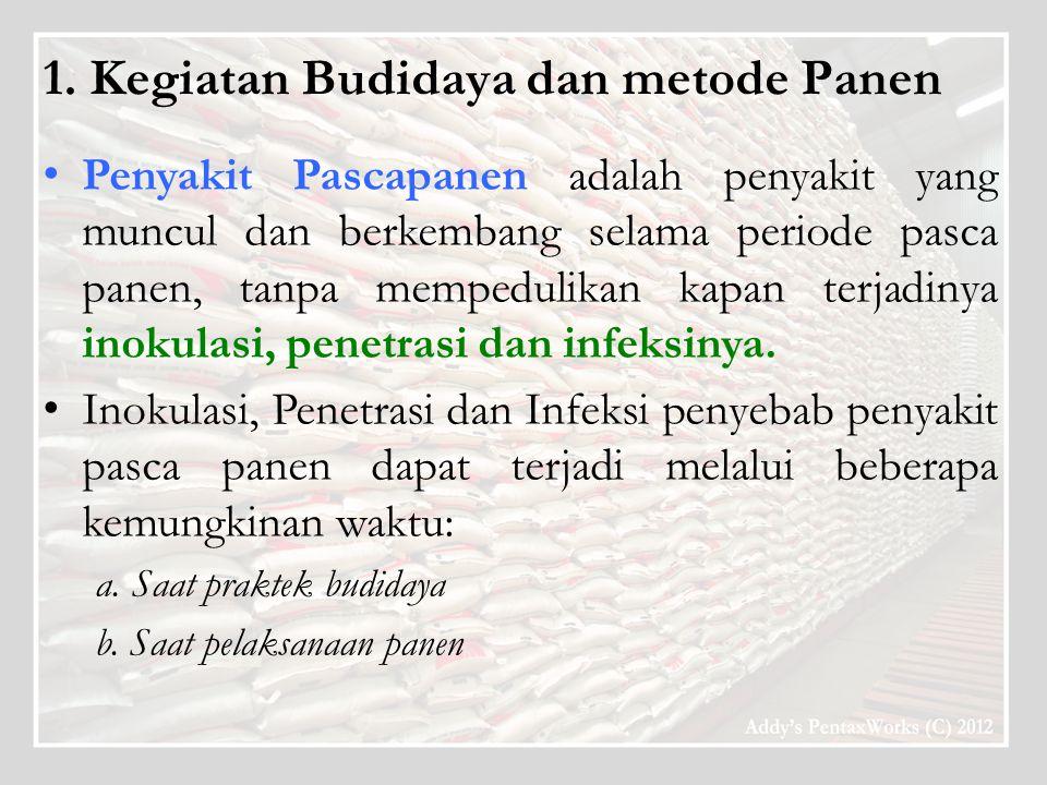 1. Kegiatan Budidaya dan metode Panen