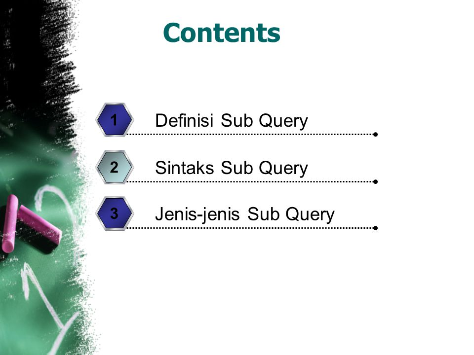 Contents Definisi Sub Query Sintaks Sub Query Jenis-jenis Sub Query 1