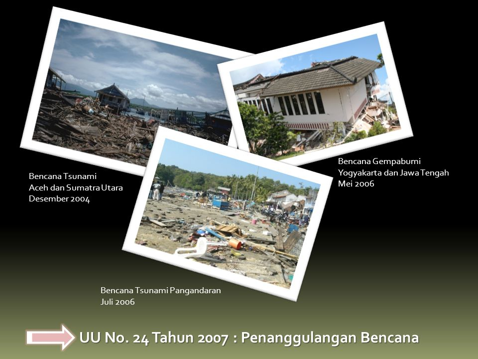 UU No. 24 Tahun 2007 : Penanggulangan Bencana