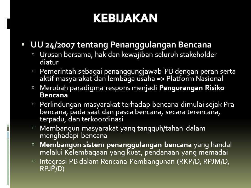 KEBIJAKAN UU 24/2007 tentang Penanggulangan Bencana