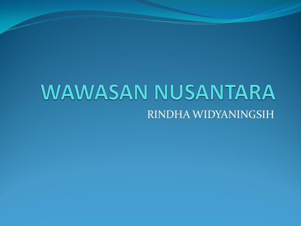 WAWASAN NUSANTARA RINDHA WIDYANINGSIH