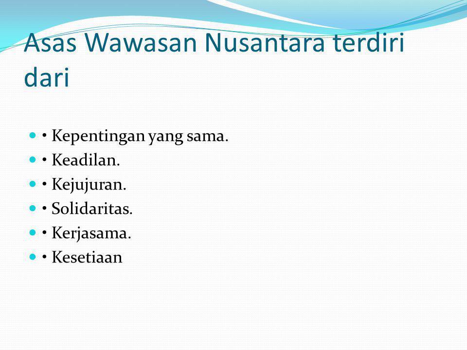 Asas Wawasan Nusantara terdiri dari