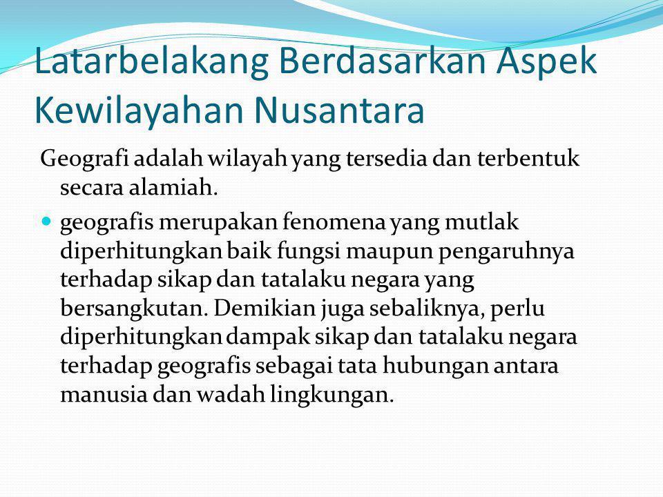 Latarbelakang Berdasarkan Aspek Kewilayahan Nusantara