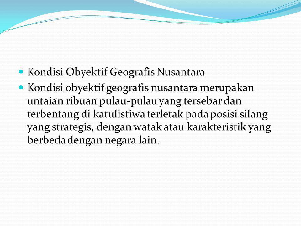 Kondisi Obyektif Geografis Nusantara