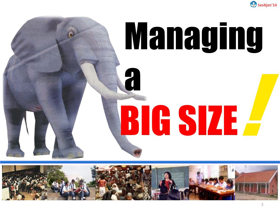 Sesitjen'14 Managing a ! BIG SIZE