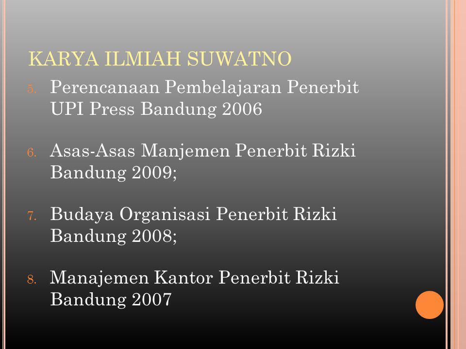 KARYA ILMIAH SUWATNO Perencanaan Pembelajaran Penerbit UPI Press Bandung 2006. Asas-Asas Manjemen Penerbit Rizki Bandung 2009;