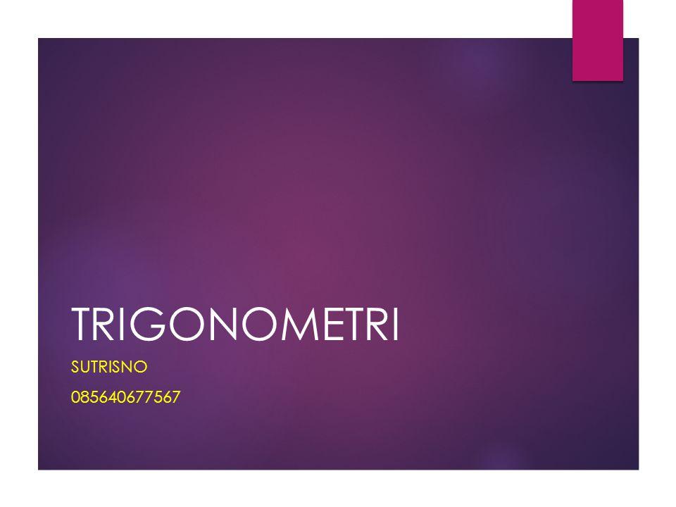 TRIGONOMETRI SUTRISNO 085640677567