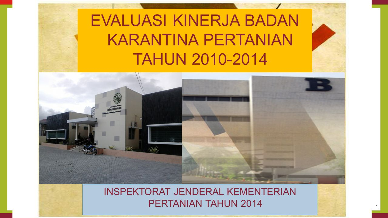 EVALUASI KINERJA BADAN KARANTINA PERTANIAN TAHUN 2010-2014