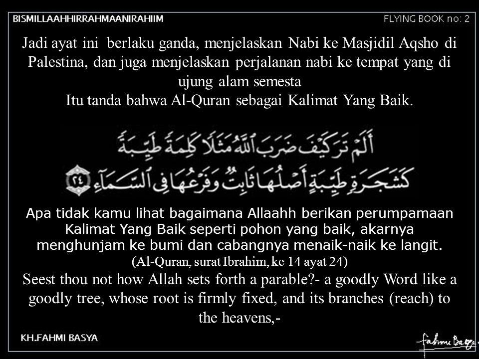 Itu tanda bahwa Al-Quran sebagai Kalimat Yang Baik.