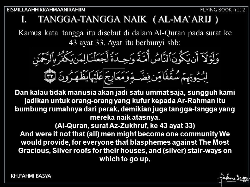 (Al-Quran, surat Az-Zukhruf, ke 43 ayat 33)