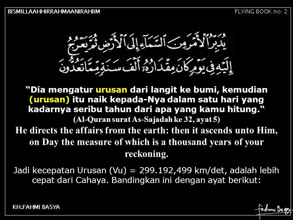 (Al-Quran surat As-Sajadah ke 32, ayat 5)
