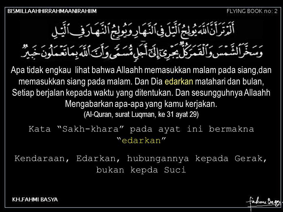 Kata Sakh-khara pada ayat ini bermakna edarkan