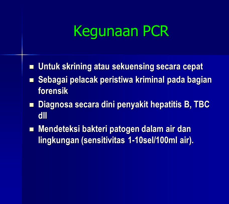 Kegunaan PCR Untuk skrining atau sekuensing secara cepat