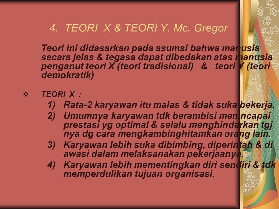 4. TEORI X & TEORI Y. Mc. Gregor