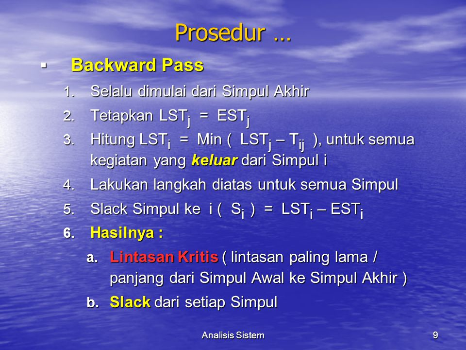 Prosedur … Backward Pass Selalu dimulai dari Simpul Akhir