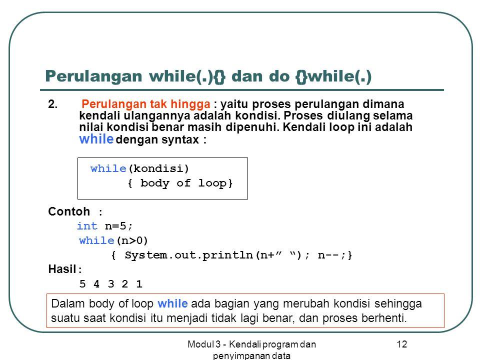 Perulangan while(.){} dan do {}while(.)