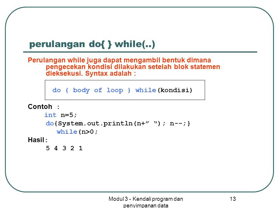 perulangan do{ } while(..)