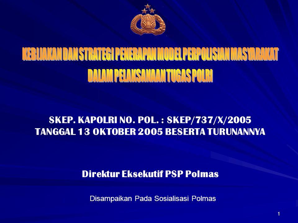 SKEP. KAPOLRI NO. POL. : SKEP/737/X/2005