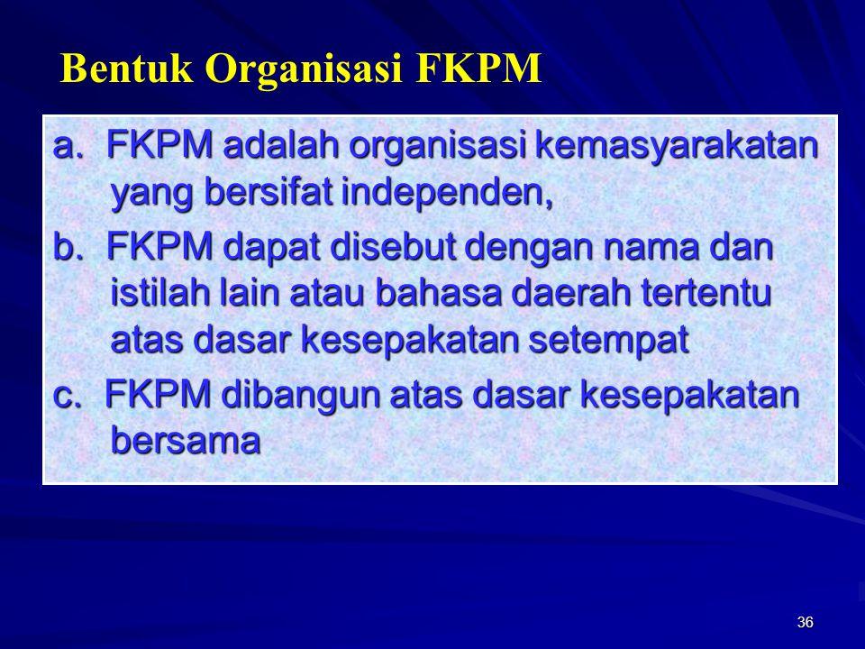 Bentuk Organisasi FKPM