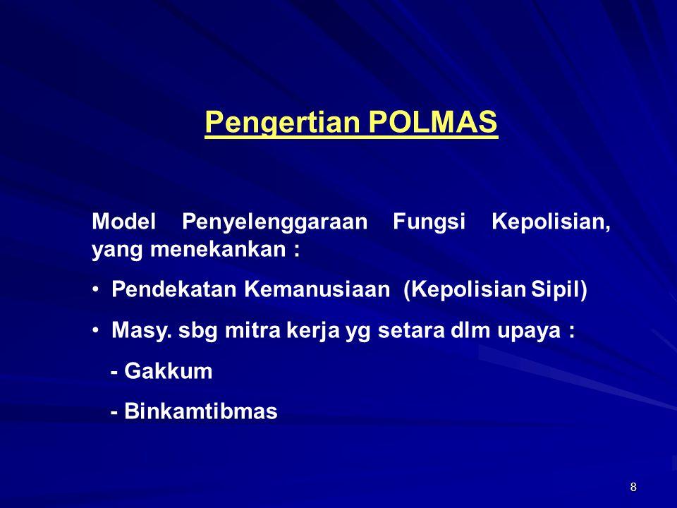 Pengertian POLMAS Model Penyelenggaraan Fungsi Kepolisian, yang menekankan : Pendekatan Kemanusiaan (Kepolisian Sipil)