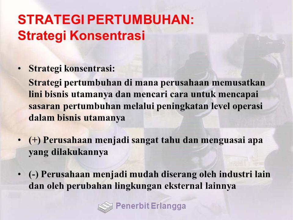 STRATEGI PERTUMBUHAN: Strategi Konsentrasi
