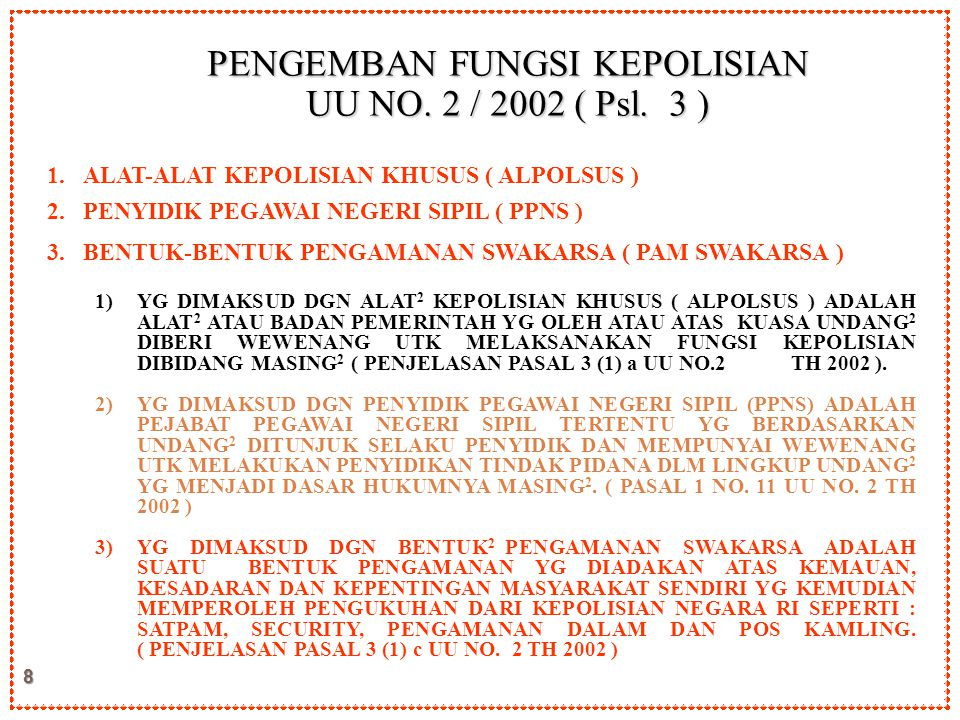 PENGEMBAN FUNGSI KEPOLISIAN UU NO. 2 / 2002 ( Psl. 3 )