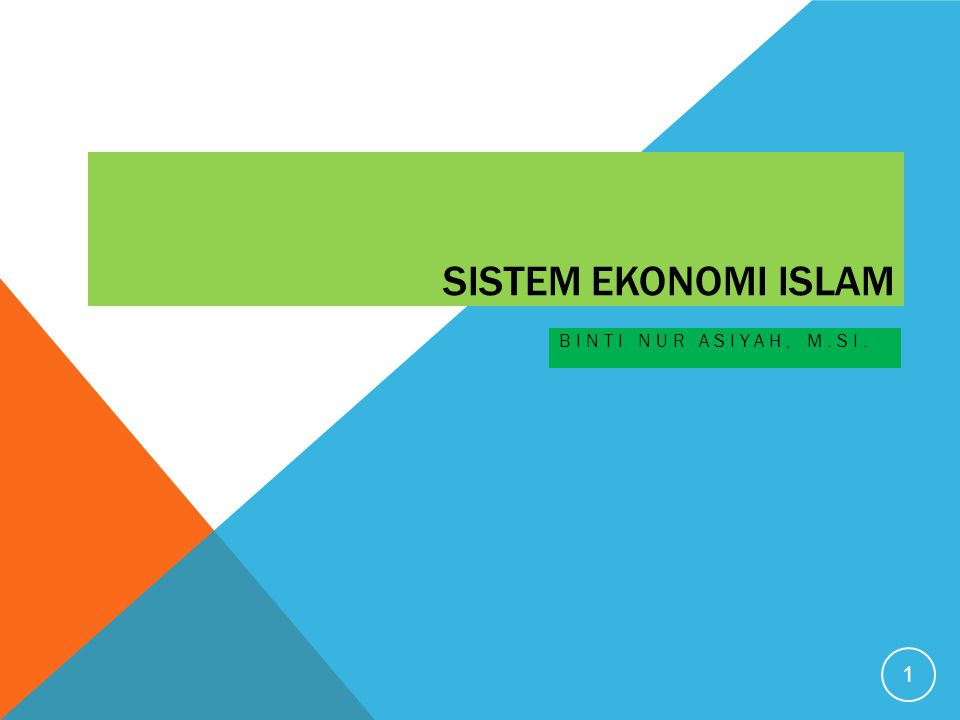 SISTEM EKONOMI ISLAM Binti Nur Asiyah, M.Si.