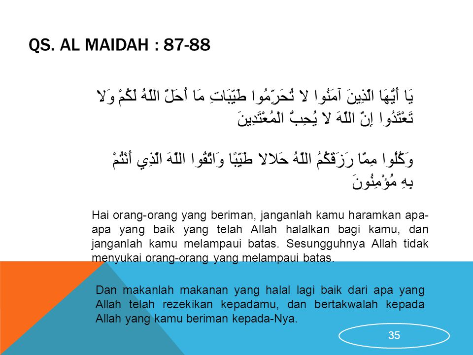 QS. Al Maidah : 87-88