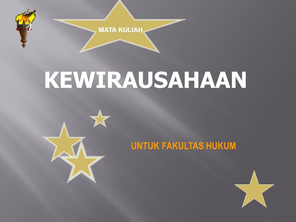 MATA KULIAH KEWIRAUSAHAAN UNTUK FAKULTAS HUKUM