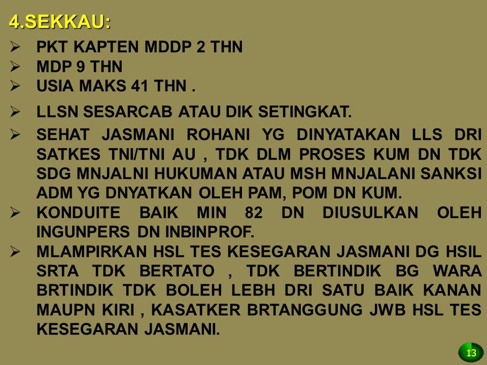 4.SEKKAU: PKT KAPTEN MDDP 2 THN MDP 9 THN USIA MAKS 41 THN .