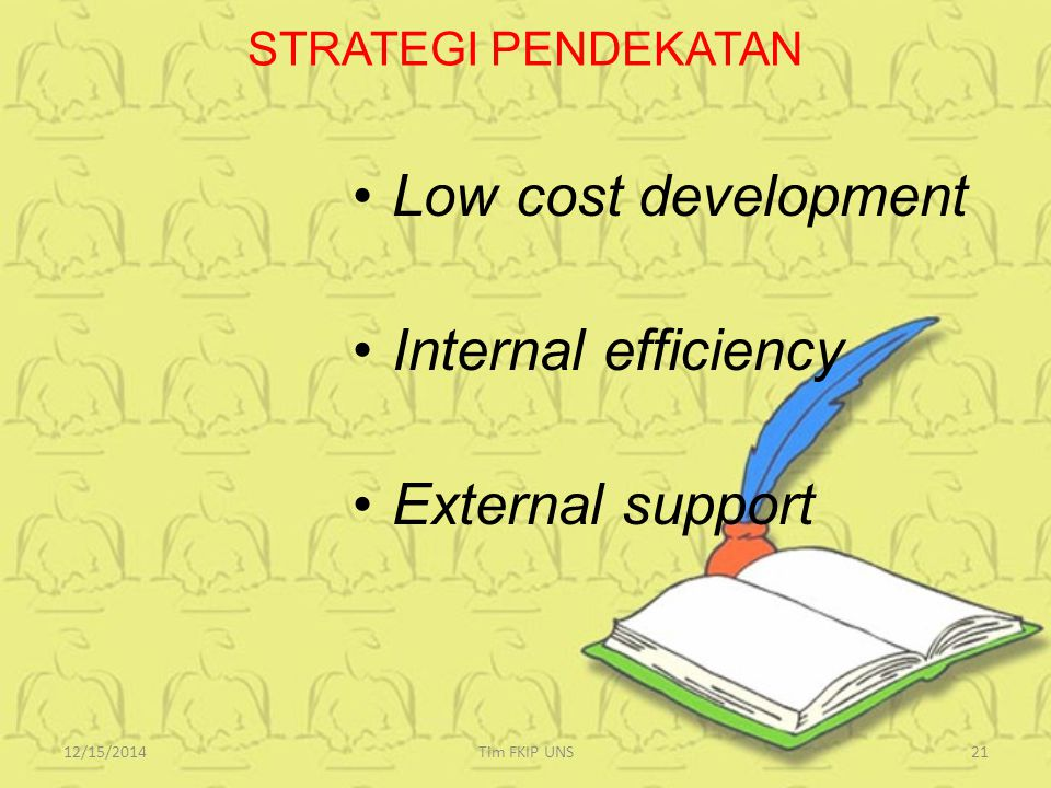Low cost development Internal efficiency External support