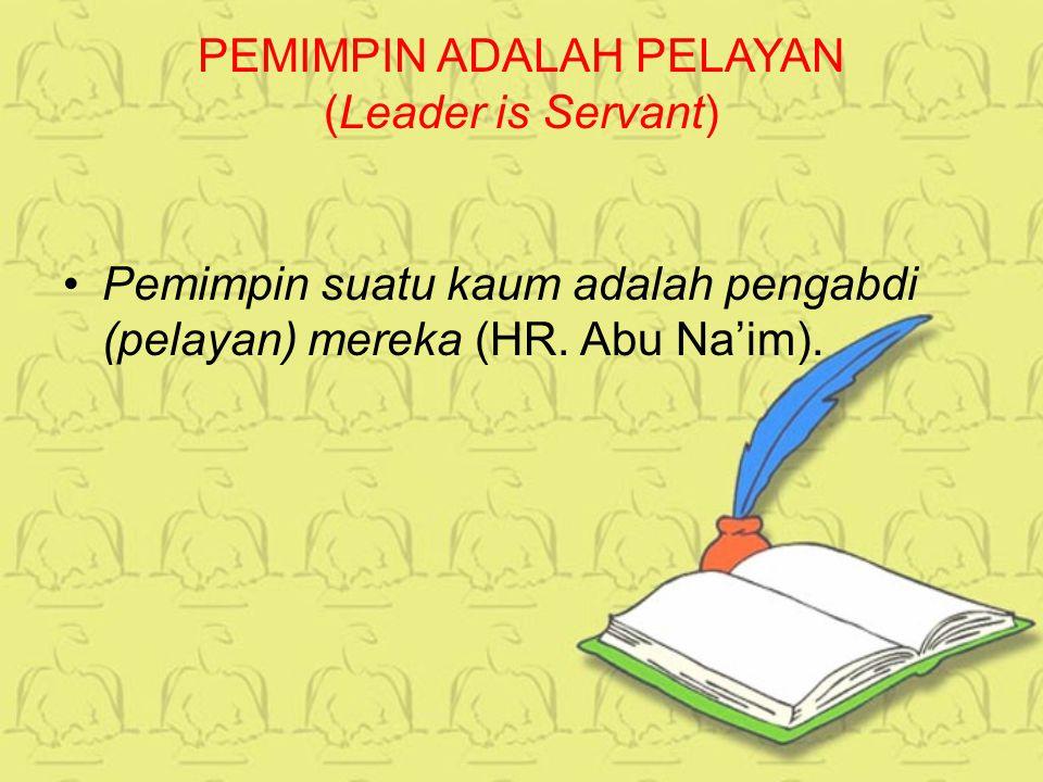 PEMIMPIN ADALAH PELAYAN (Leader is Servant)