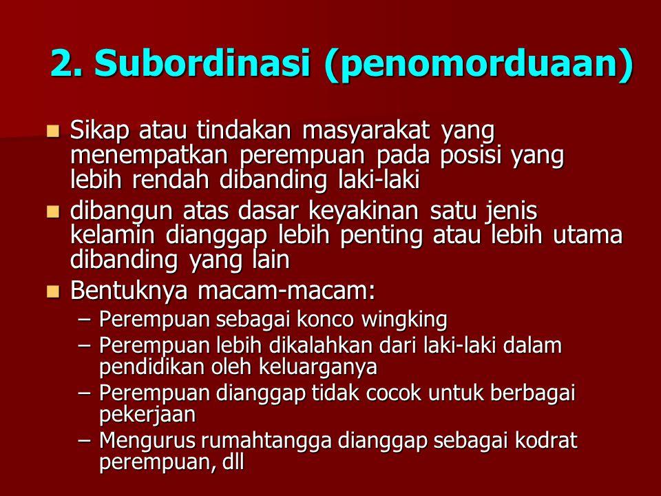 2. Subordinasi (penomorduaan)