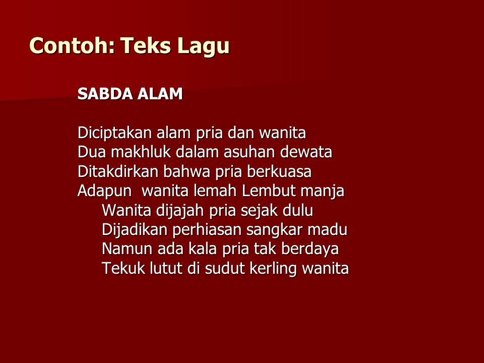 Contoh: Teks Lagu SABDA ALAM Diciptakan alam pria dan wanita