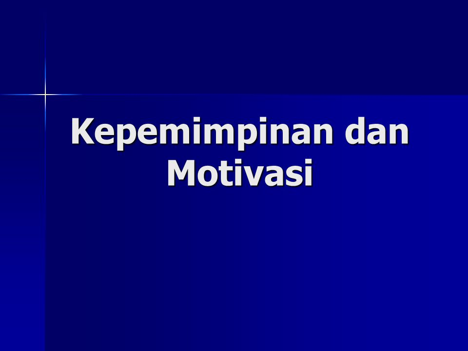 Kepemimpinan dan Motivasi