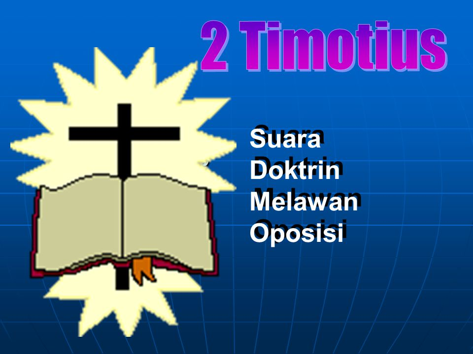 2 Timotius Suara Doktrin Melawan Oposisi 2 Timotius