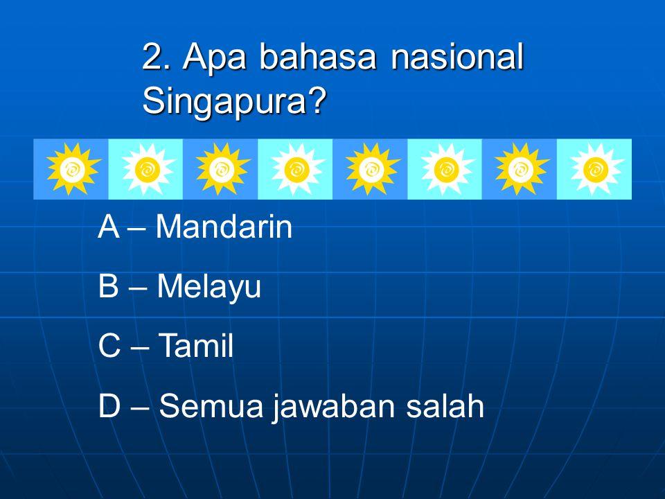 2. Apa bahasa nasional Singapura