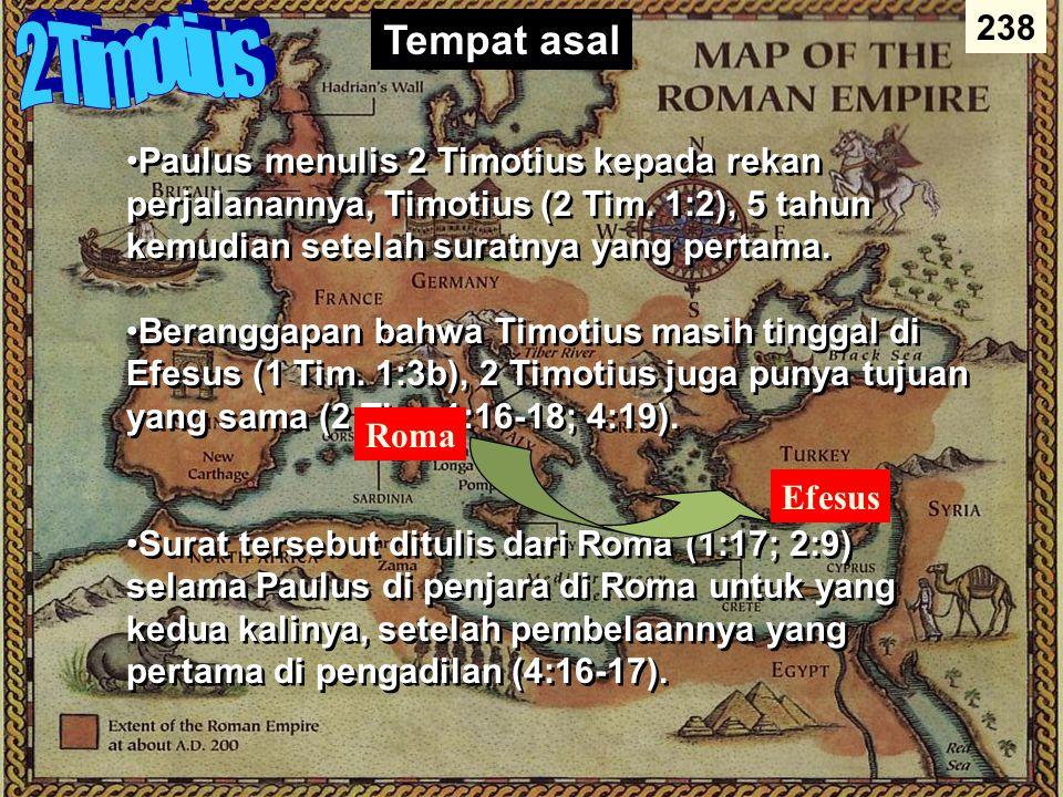 Origins / Recipients 238. 2 Timotius. Tempat asal.
