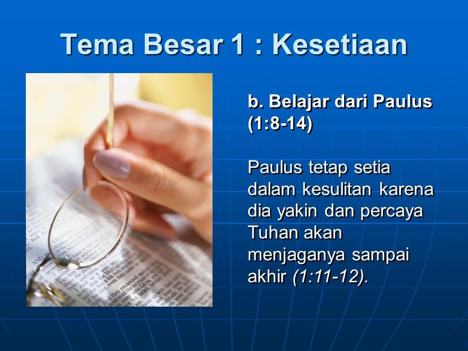 Tema Besar 1 : Kesetiaan b. Belajar dari Paulus (1:8-14)