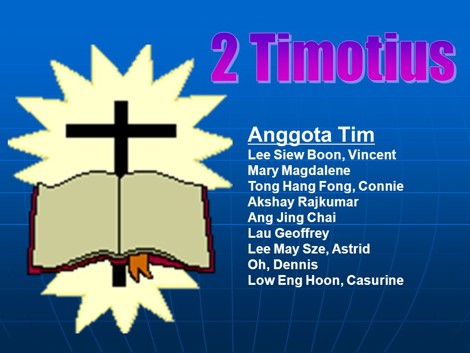 2 Timotius Anggota Tim Lee Siew Boon, Vincent Mary Magdalene