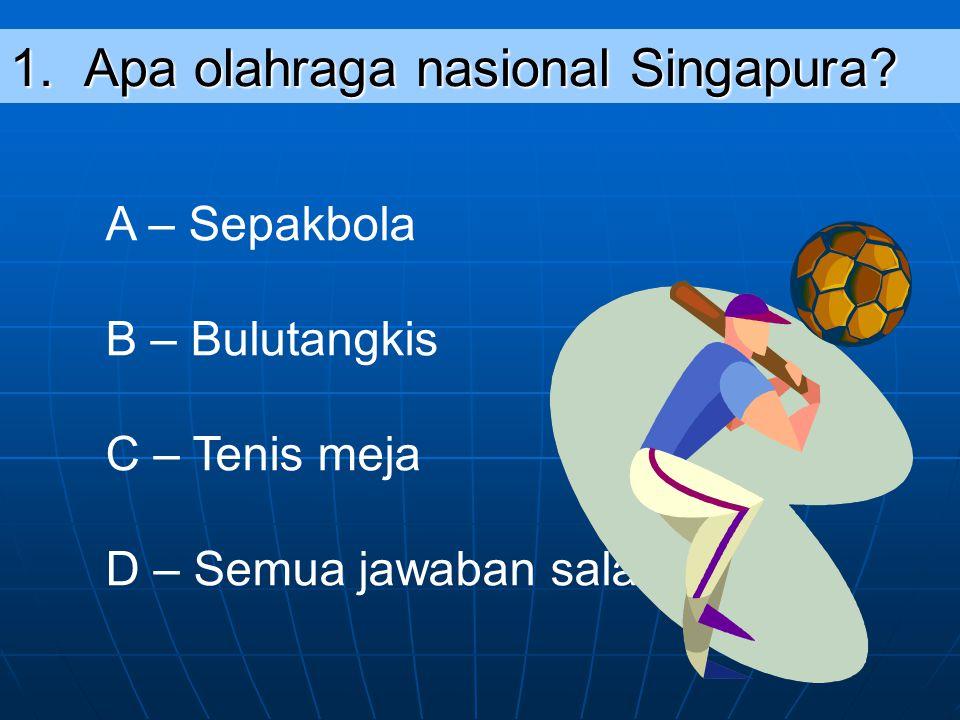1. Apa olahraga nasional Singapura